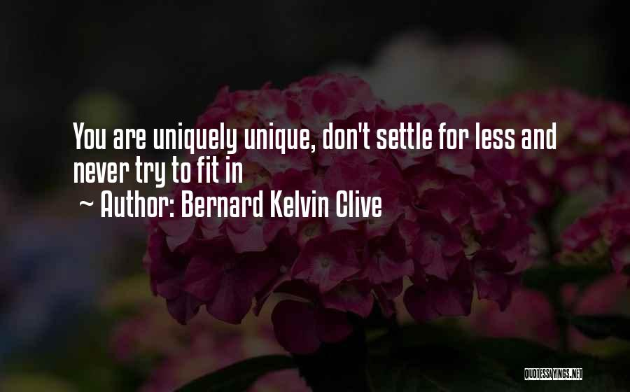 Fit In Stand Out Quotes By Bernard Kelvin Clive