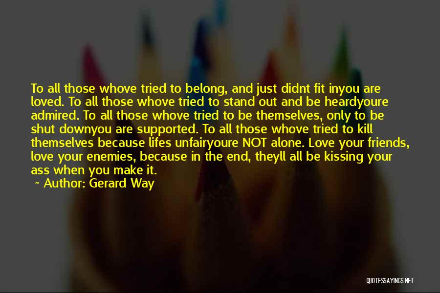 Fit In Stand Out Quotes By Gerard Way