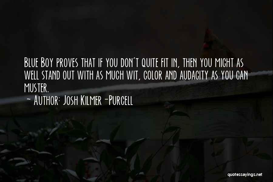 Fit In Stand Out Quotes By Josh Kilmer-Purcell