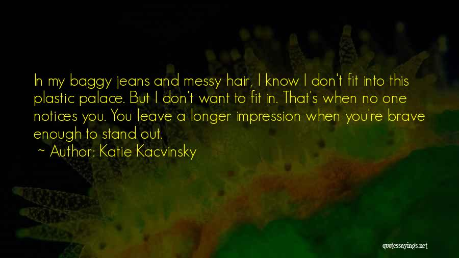 Fit In Stand Out Quotes By Katie Kacvinsky