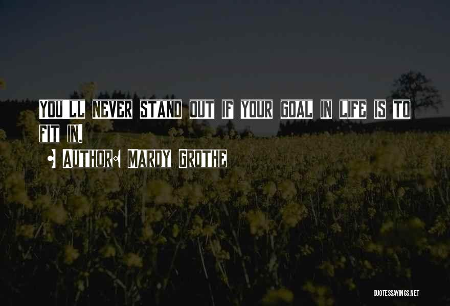 Fit In Stand Out Quotes By Mardy Grothe