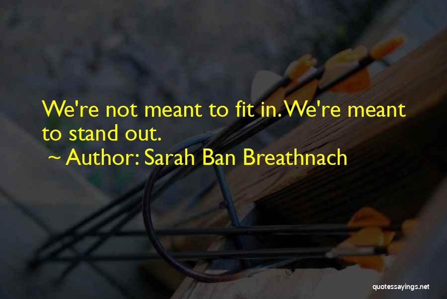 Fit In Stand Out Quotes By Sarah Ban Breathnach