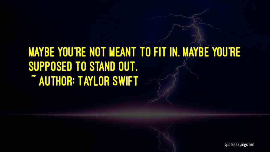 Fit In Stand Out Quotes By Taylor Swift