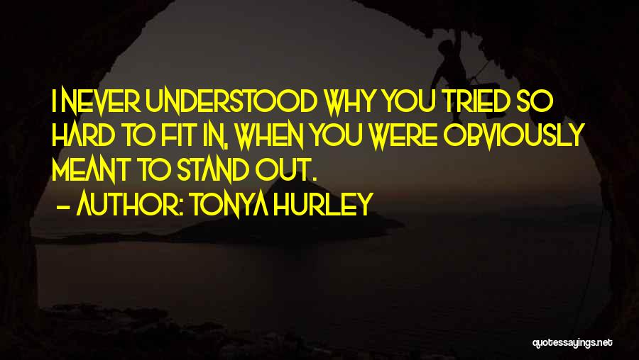 Fit In Stand Out Quotes By Tonya Hurley