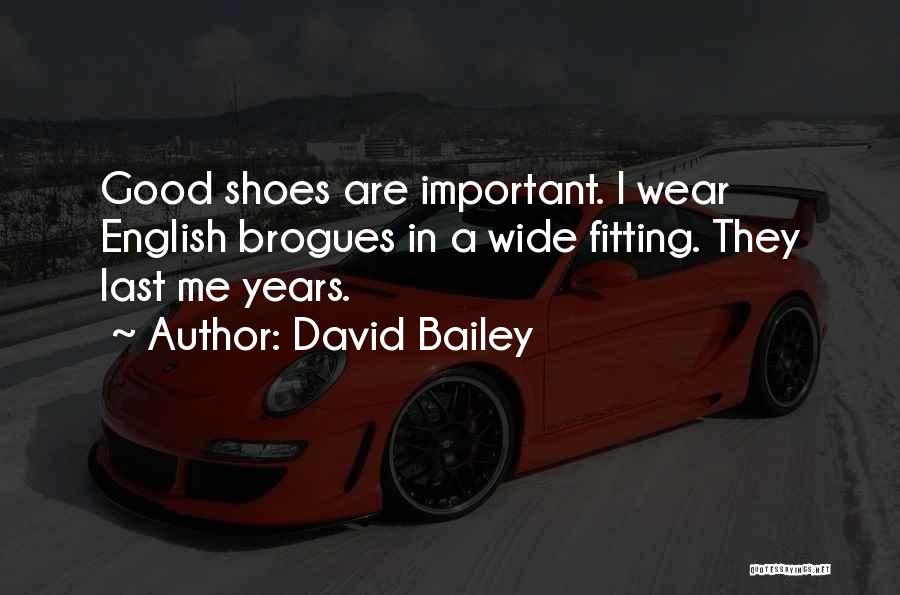 Fitting In Shoes Quotes By David Bailey