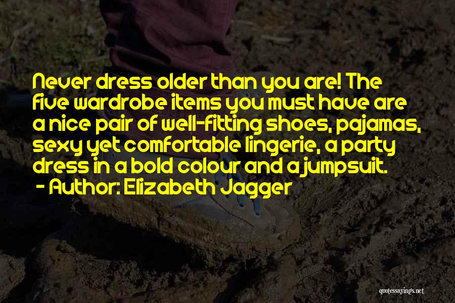 Fitting In Shoes Quotes By Elizabeth Jagger