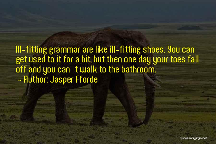 Fitting In Shoes Quotes By Jasper Fforde