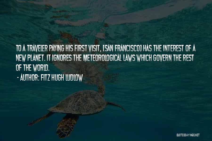Fitz Hugh Ludlow Quotes 741022