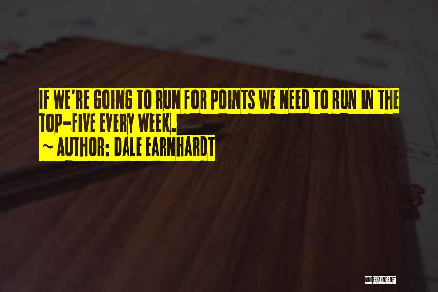 Five Points Quotes By Dale Earnhardt