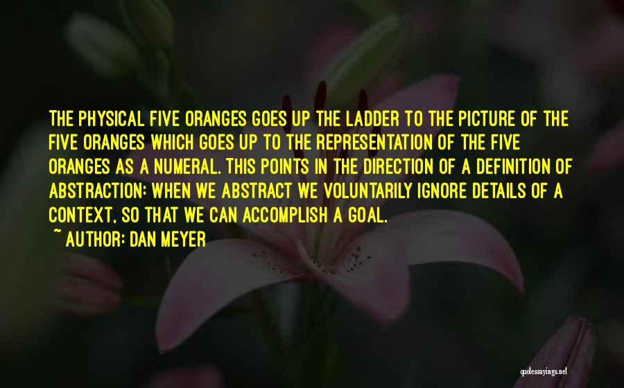 Five Points Quotes By Dan Meyer