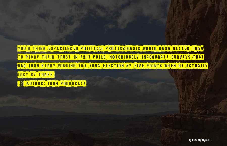Five Points Quotes By John Podhoretz