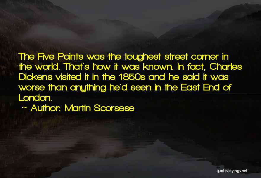 Five Points Quotes By Martin Scorsese