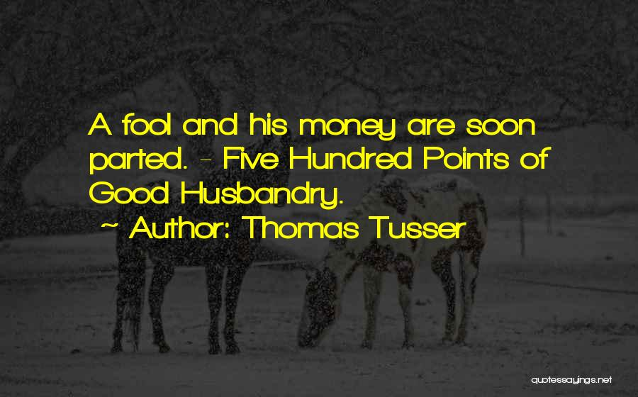 Five Points Quotes By Thomas Tusser