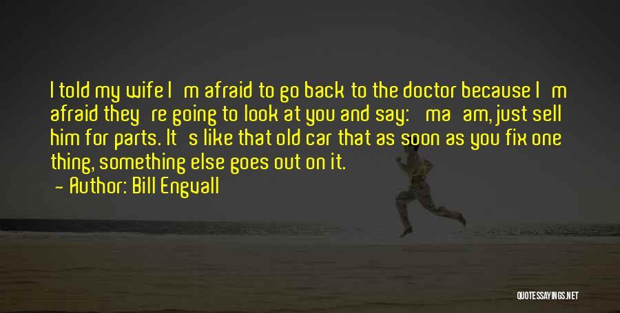 Fix You Quotes By Bill Engvall