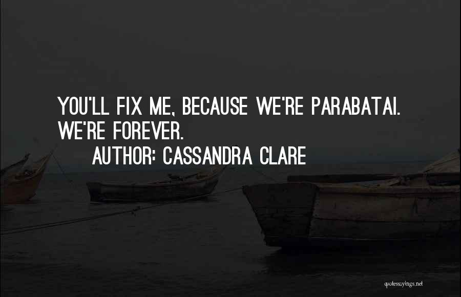 Fix You Quotes By Cassandra Clare