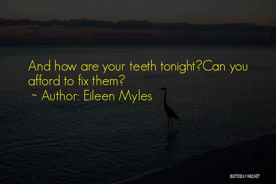 Fix You Quotes By Eileen Myles