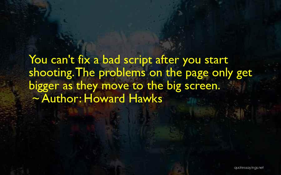 Fix You Quotes By Howard Hawks