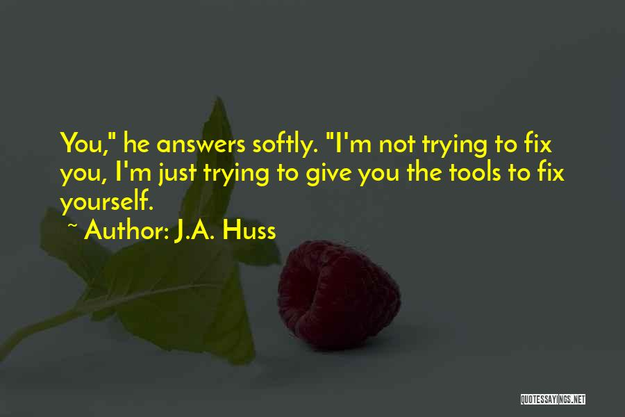 Fix You Quotes By J.A. Huss