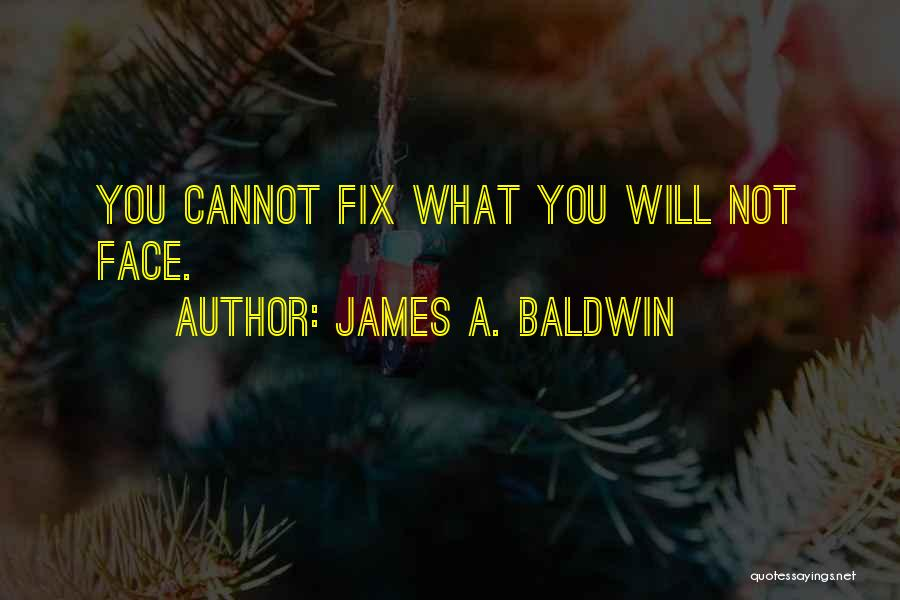 Fix You Quotes By James A. Baldwin