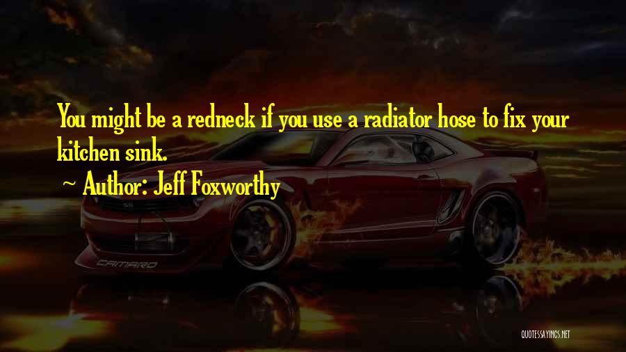 Fix You Quotes By Jeff Foxworthy