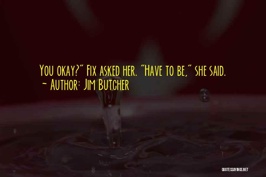 Fix You Quotes By Jim Butcher