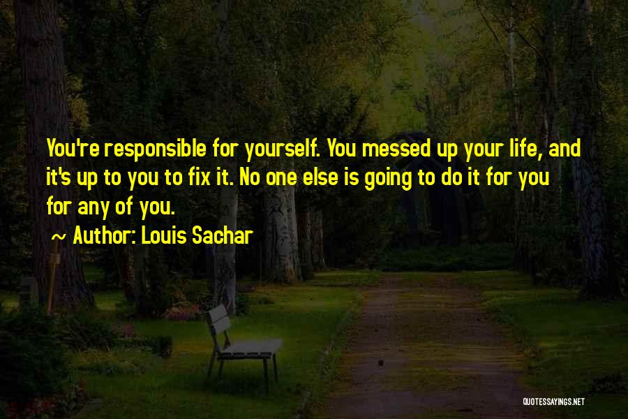 Fix You Quotes By Louis Sachar
