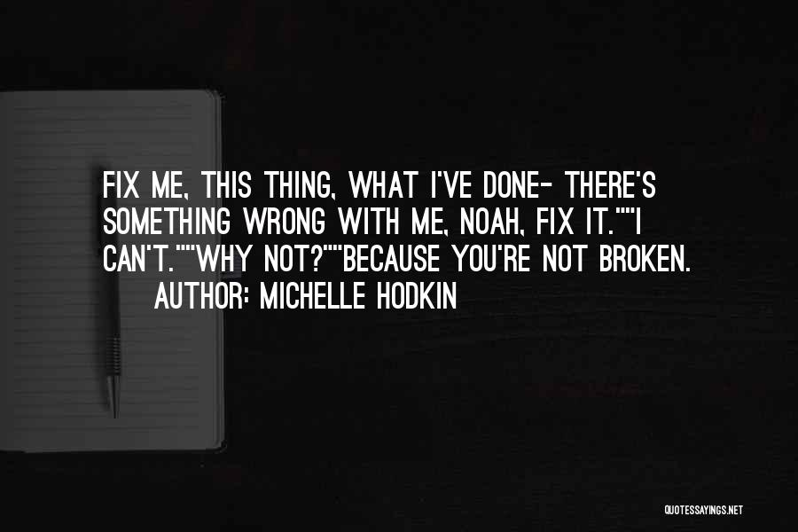 Fix You Quotes By Michelle Hodkin