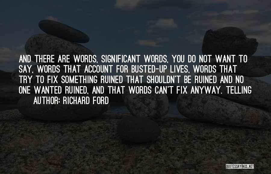 Fix You Quotes By Richard Ford