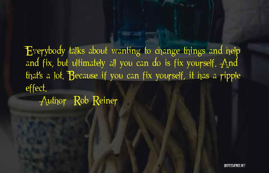 Fix You Quotes By Rob Reiner