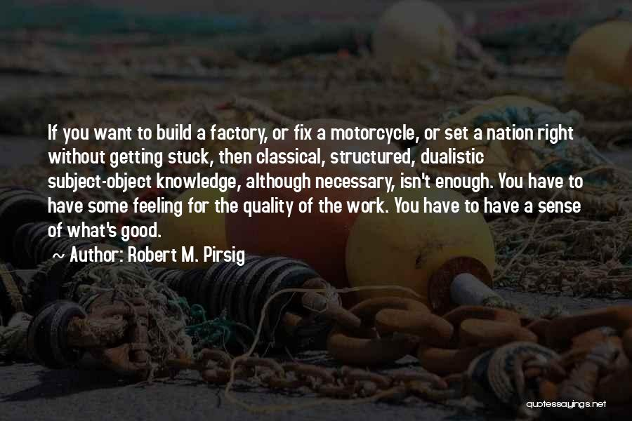 Fix You Quotes By Robert M. Pirsig