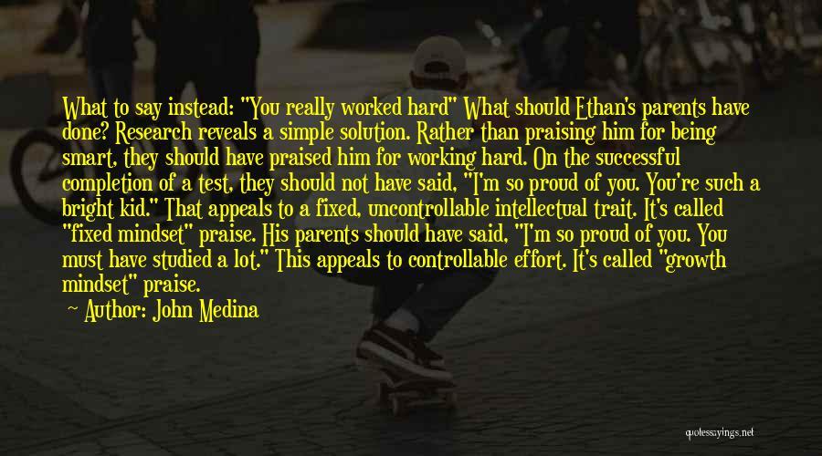 Fixed Mindset Quotes By John Medina