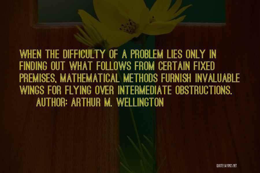 Fixed Problem Quotes By Arthur M. Wellington