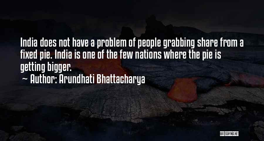 Fixed Problem Quotes By Arundhati Bhattacharya