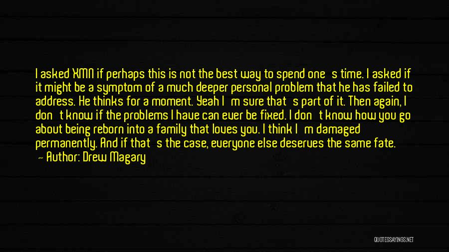 Fixed Problem Quotes By Drew Magary