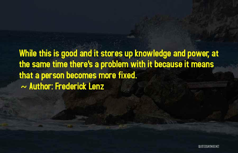 Fixed Problem Quotes By Frederick Lenz