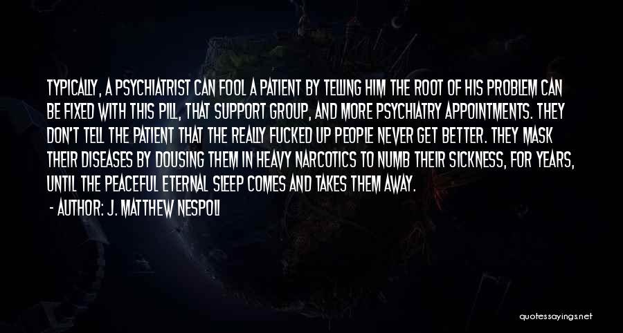 Fixed Problem Quotes By J. Matthew Nespoli