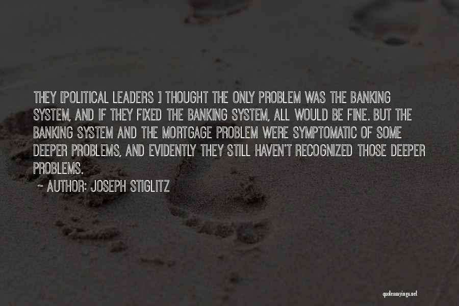 Fixed Problem Quotes By Joseph Stiglitz