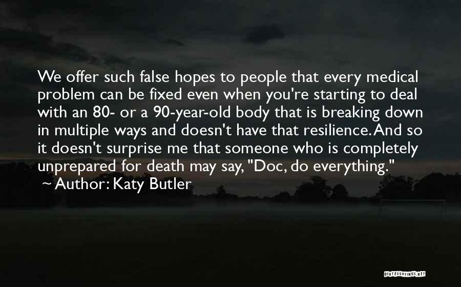 Fixed Problem Quotes By Katy Butler