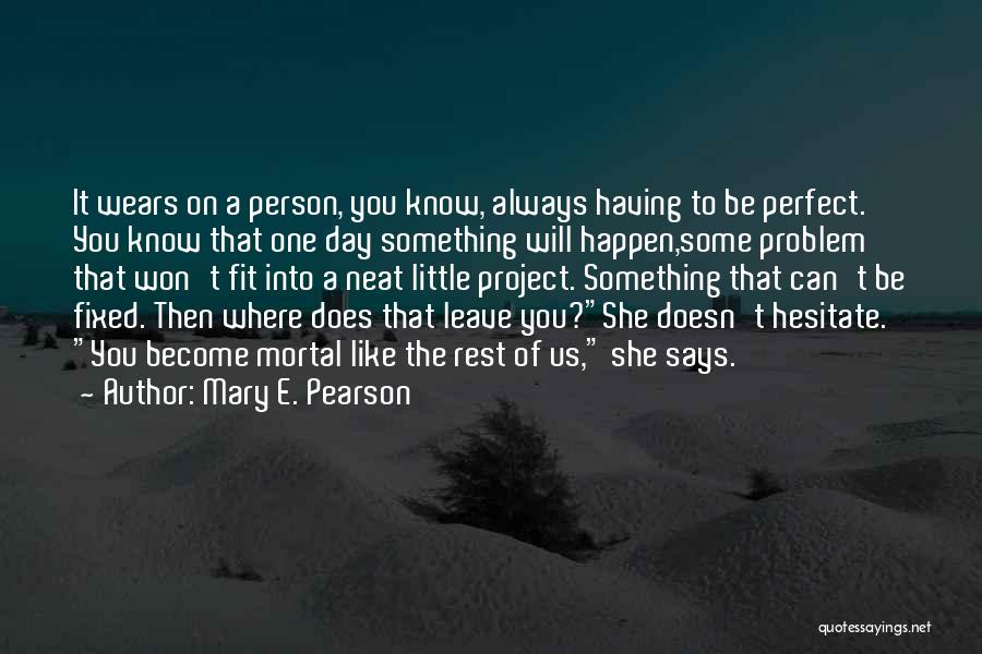 Fixed Problem Quotes By Mary E. Pearson
