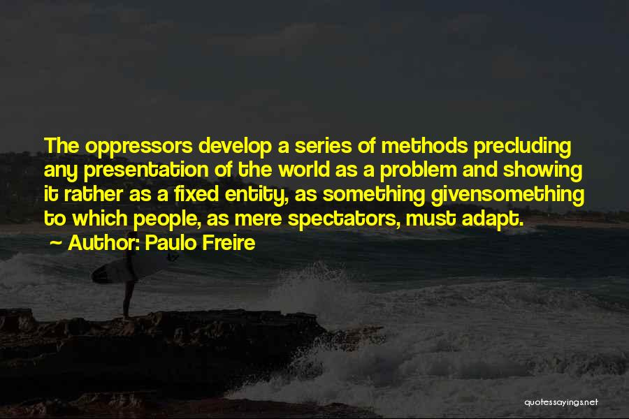 Fixed Problem Quotes By Paulo Freire