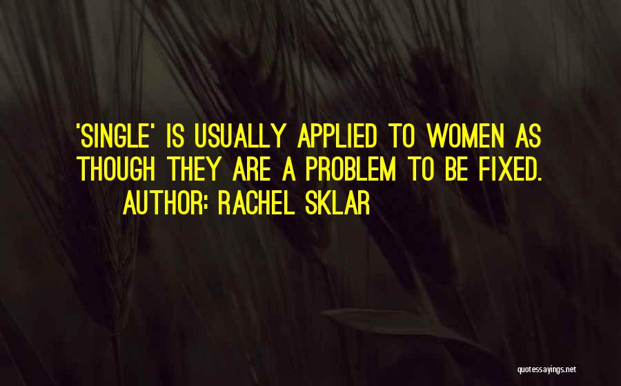 Fixed Problem Quotes By Rachel Sklar