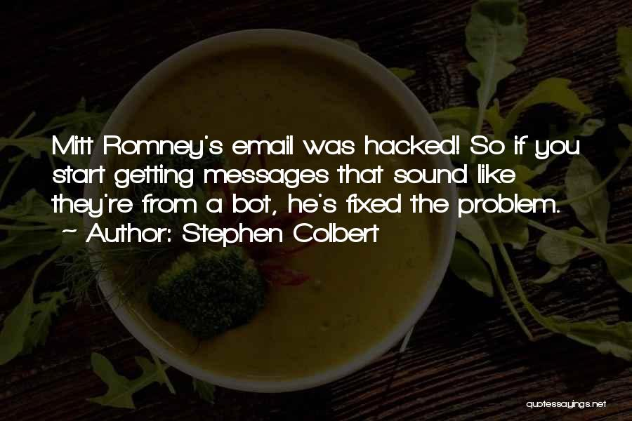 Fixed Problem Quotes By Stephen Colbert