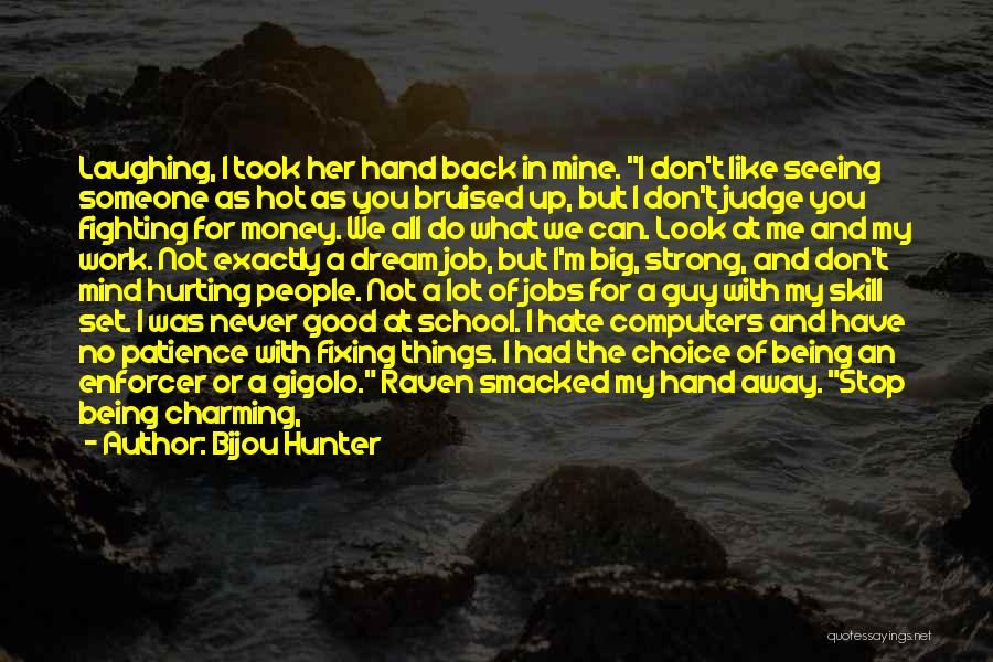 Fixing Someone Quotes By Bijou Hunter
