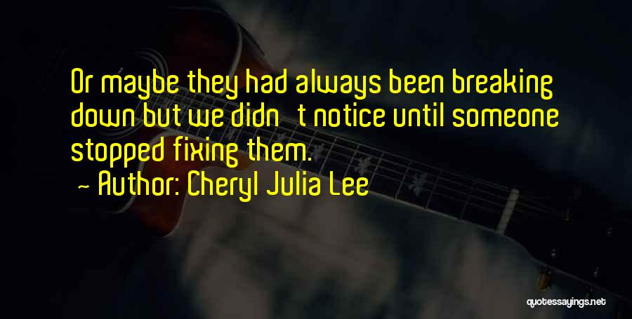 Fixing Someone Quotes By Cheryl Julia Lee
