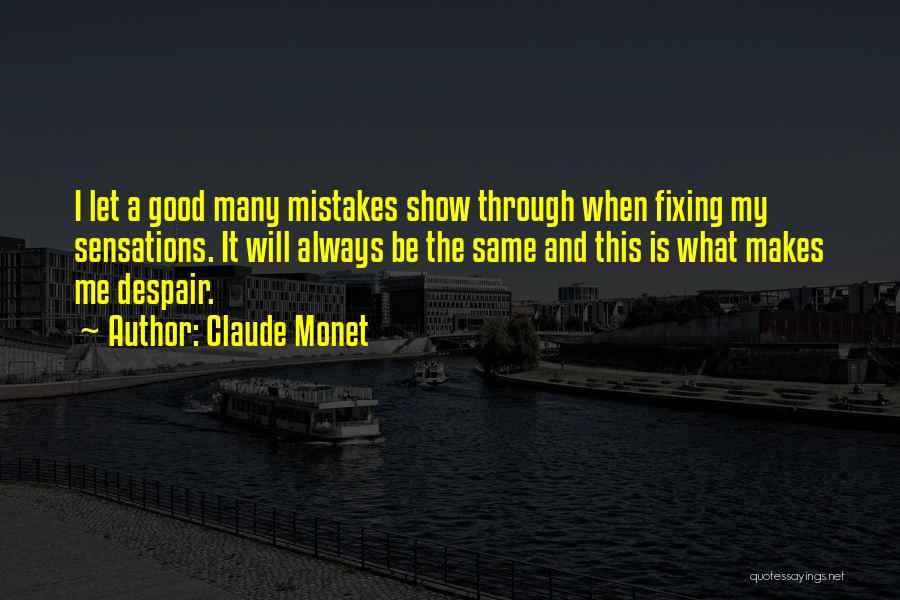 Fixing Someone Quotes By Claude Monet