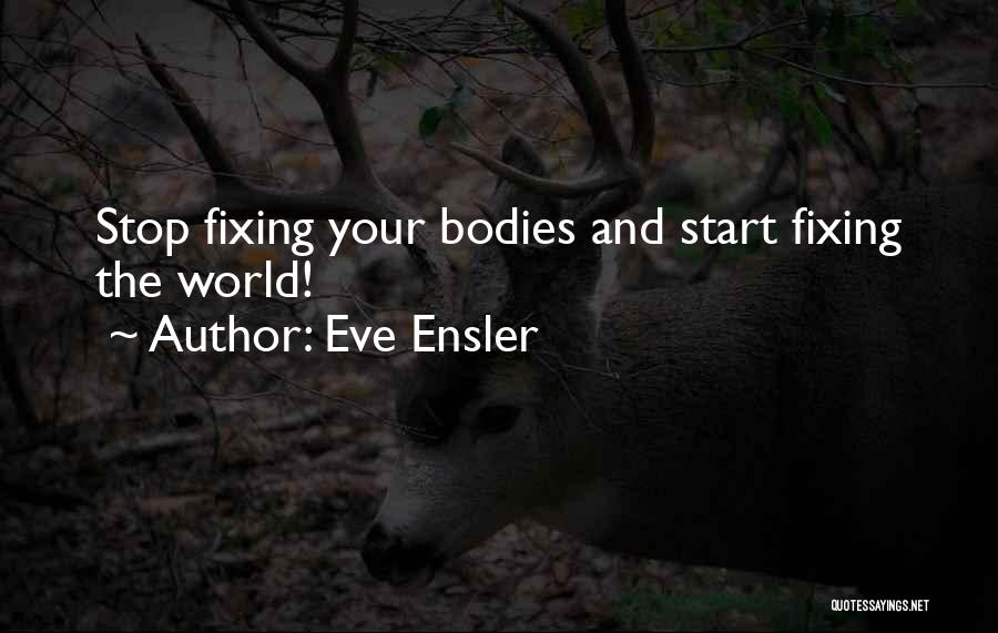Fixing Someone Quotes By Eve Ensler