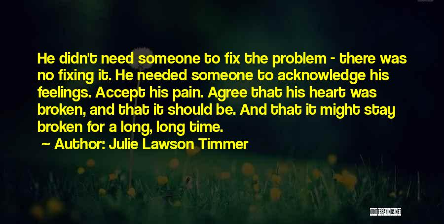 Fixing Someone Quotes By Julie Lawson Timmer