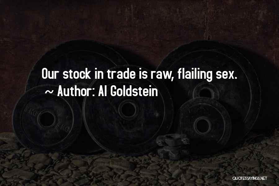 Flailing Quotes By Al Goldstein