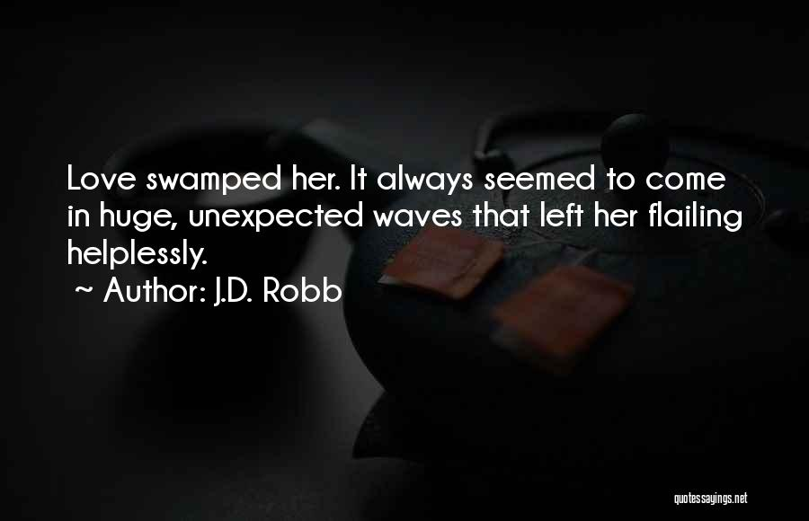 Flailing Quotes By J.D. Robb