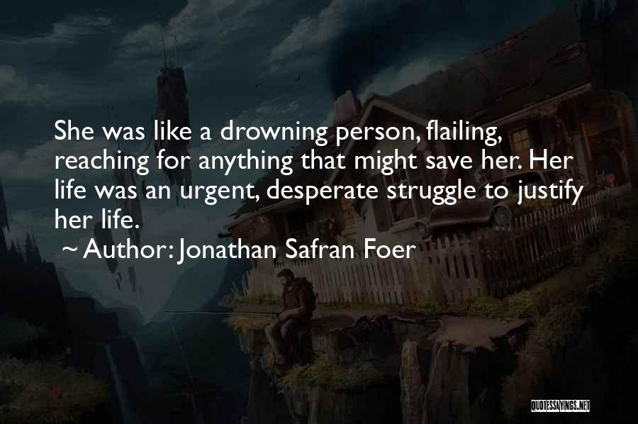 Flailing Quotes By Jonathan Safran Foer